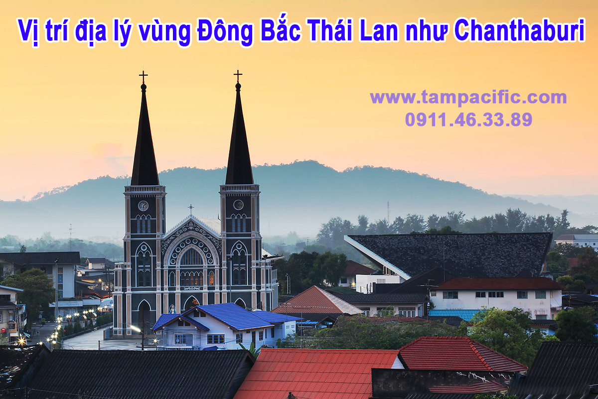 Vị trí địa lý vùng Đông Bắc Thái Lan như Chanthaburi