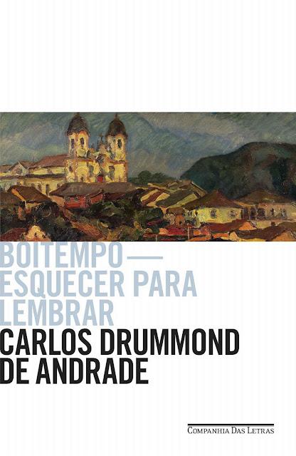 Boitempo - Esquecer para lembrar Carlos Drummond de Andrade