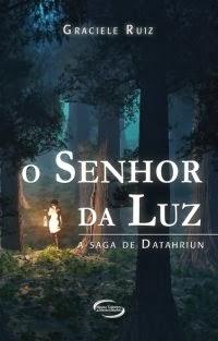 O Senhor da Luz - Graciele Ruiz