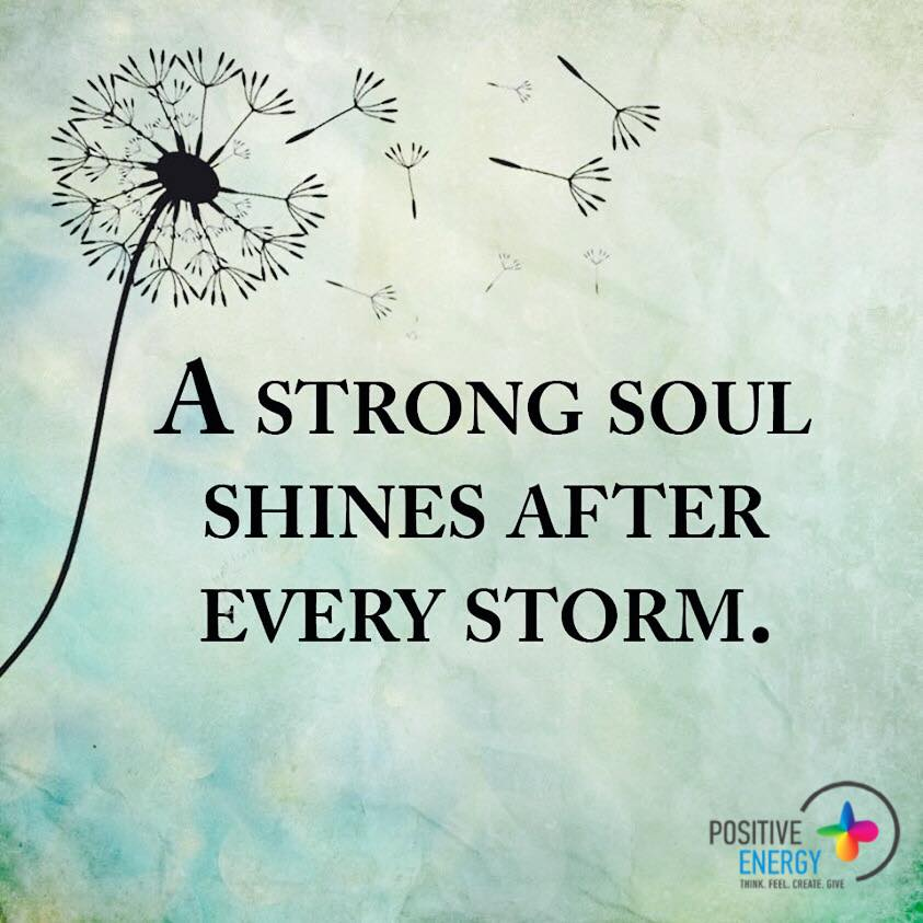12 Inspirational Quotes For The Soul: A Strong Soul Shines And Stays Positive After Every Strom