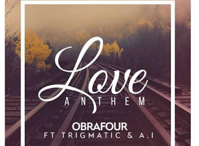 Obrafour ft. Trigmatic & A.I – Love Anthem