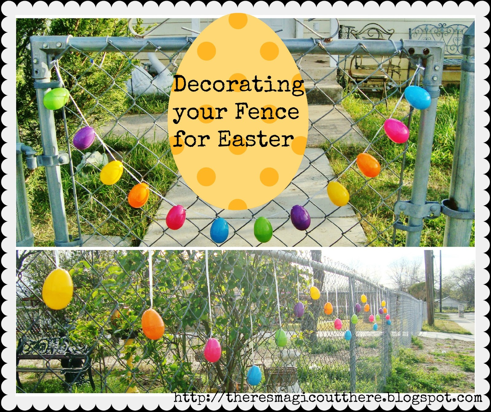 Decorate A Fence: There's Magic Out There: Decorating Your Fence For Easter