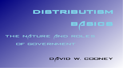 http://practicaldistributism.blogspot.com/2014/01/distributism-basics-nature-and-roles-of.html