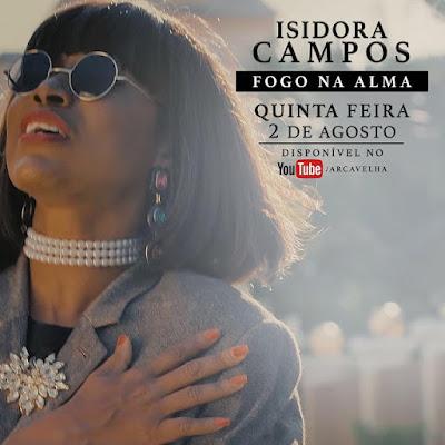 """Isidora Campos - Fogo Na Alma """"Semba"""""""