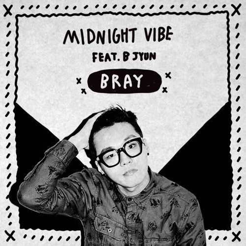 Bray – Midnight ViBE – Single
