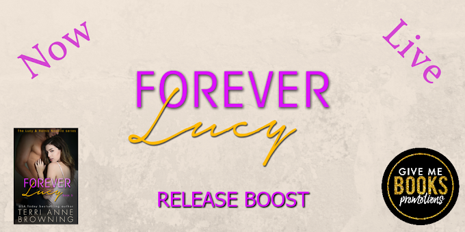 RELEASE BOOST PACKET - Forever Lucy by Terri Anne Browning