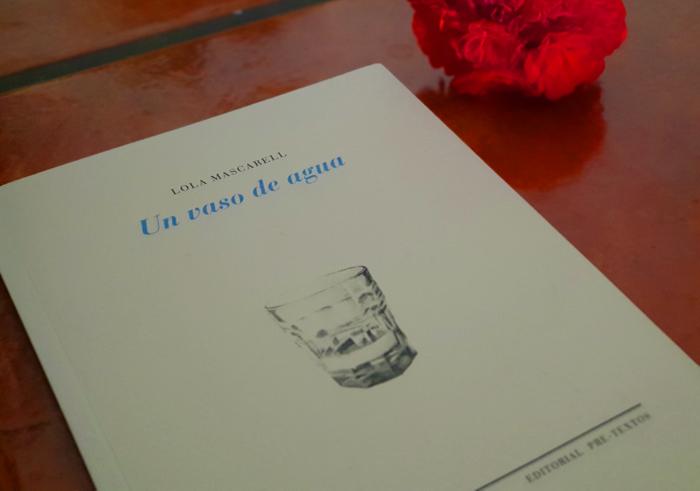 Un vaso de agua, de Lola Mascarell. Editorial Pre-textos