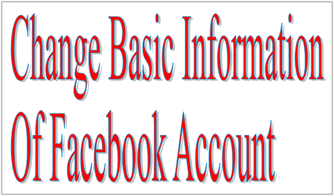 Change Basic Information Of Facebook Account
