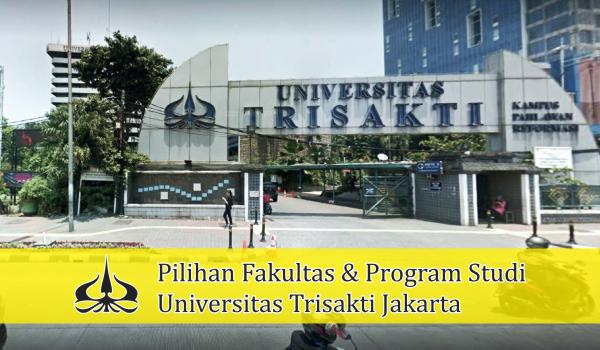 Pilihan Fakultas & Program Studi Universitas Trisakti Jakarta