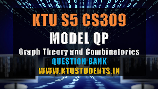 ktu cs309 Graph Theory and Combinatorics model question bank