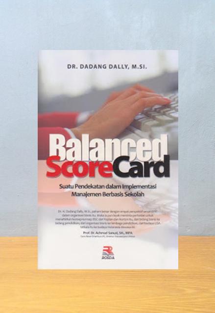 BALANCED SCORECARD, DR. Dadang Dally, M.SI.