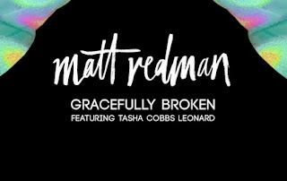 Gracefully Broken Matt Redman and tasha cobbs