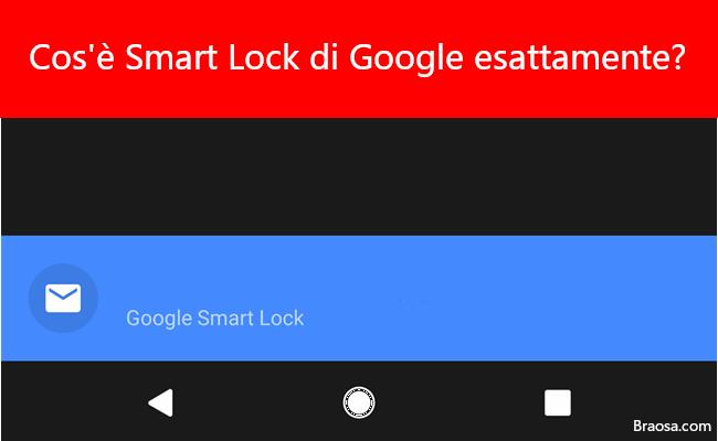 Cosa è Smart Lock esattamente