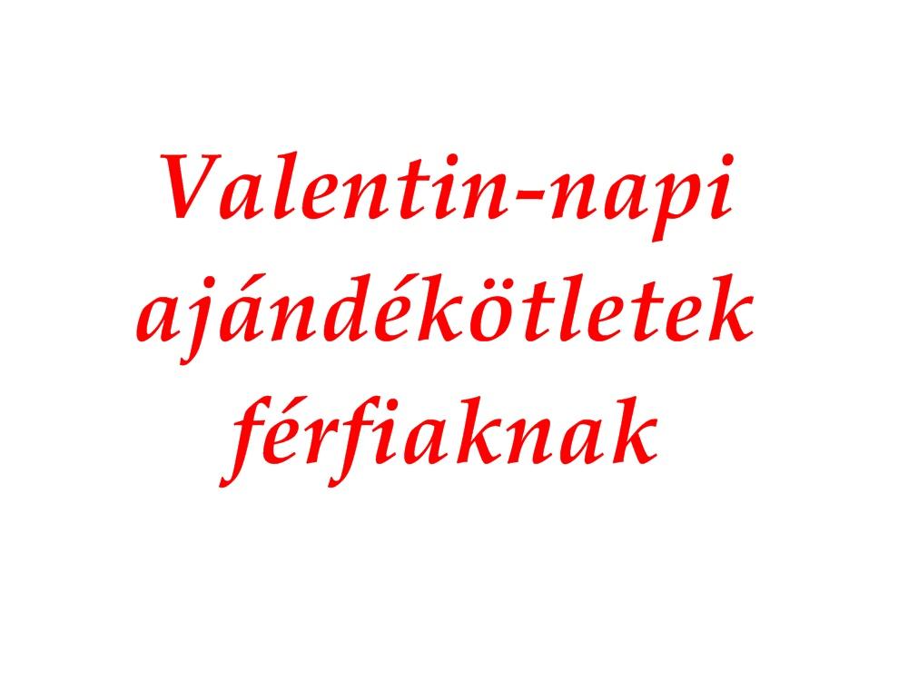 cbd2e33041 Valentin-napi ajándékötletek férfiaknak :) Nemsokára Valentin-nap, de nem  kell aggódni, még nem vagyunk elkésve semmivel. Én ilyen 'mindig mindent az  utolsó ...