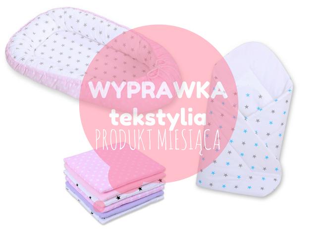 Produkt miesiąca: wyprawka niemowlęca - tekstylia