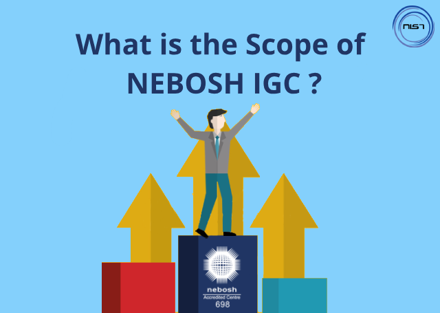 NEBOSH International General Certificate (IGC) Qualification – Prominently sought by global Employers