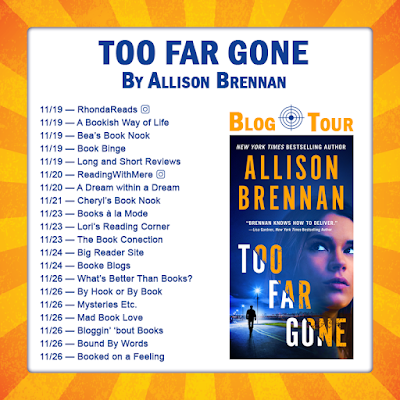 Too Far Gone, Allison Brennan, giveaway, excerpt, review, Bea's Book Nook