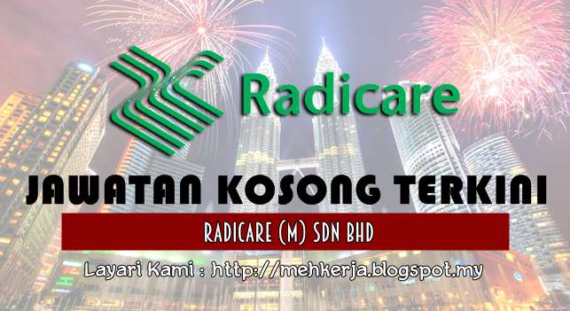 Jawatan Kosong Terkini 2016 di Radicare (M) Sdn Bhd
