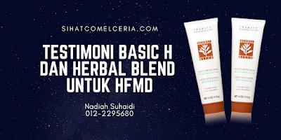 Testimoni Basic H dan Herbal Blend Untuk HFMD