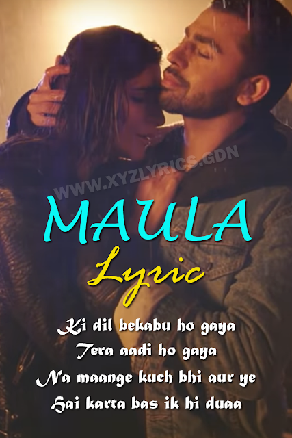 MAULA LYRIC | Farhan Saeed | Rishi Rich | Video