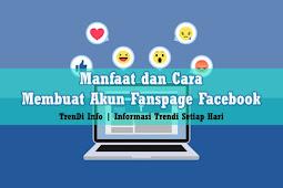 Manfaat dan Cara Membuat Akun Fanspage Facebook Untuk Promosi Usaha