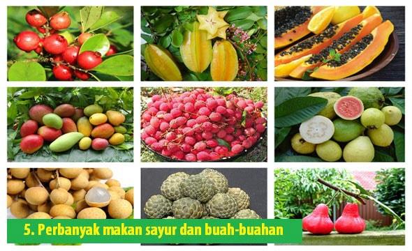 Perbanyak makan sayur dan buah-buahan