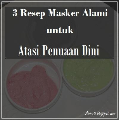 3 Resep Masker Alami untuk Atasi Tanda-tanda Penuaan Dini