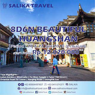 8D6N Beautiful Huangshan Lebaran 2018 - Salika Travel