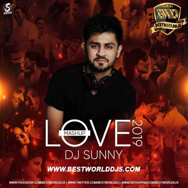 LOVE MASHUP 2019 - DJ SUNNY mp3 song