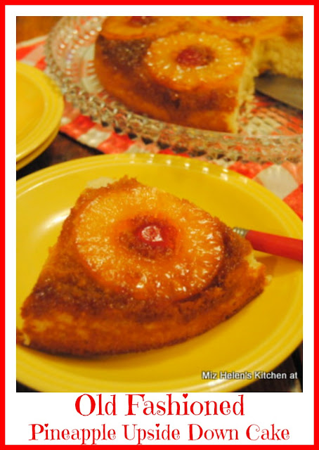 Old Fashioned Pineapple Upside Down Cake at Miz Helen's Country Cottage