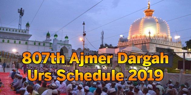 Khwaja Gareeb Nawaz Ajmer Dargah Urs Schedule 2019