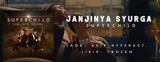 Lirik Lagu Superchild - Janjinya Syurga (OST Teratai Kemboja)
