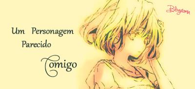 http://armazem-otome.blogspot.com.br/2015/03/blogotomia-um-personagem-parecido-comigo.html