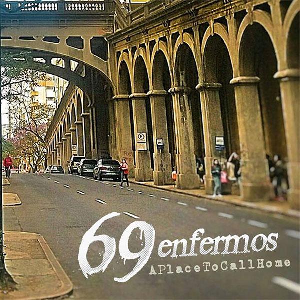 """69 Enfermos stream new album """"A Place To Call Home"""""""