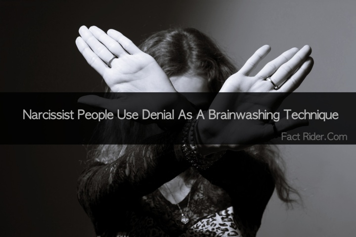 Image result for Narcissistic people use denial as a brainwashing technique