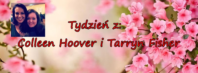 Tydzień z Colleen Hoover i Tarryn Fisher: Top 3 mega ciach ♥
