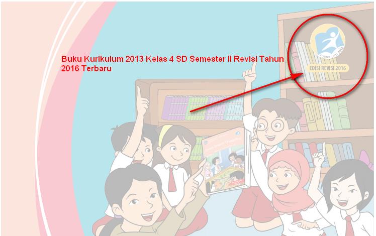 Download Buku Kurikulum 2013 Kelas 4 SD Semester II Revisi Tahun 2016 PDF