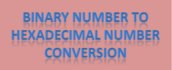Binary number to hexadecimal number conversion