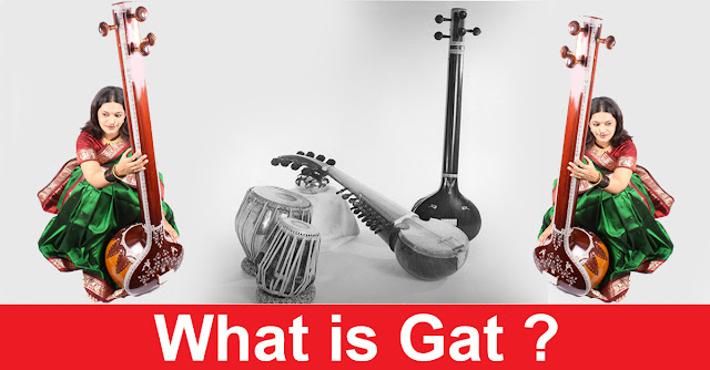 What is Gat in Indian Classical Music?