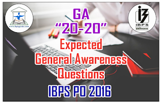 Expected General Awareness Questions (All Together 34 Sets) Final Revision for IBPS PO Mains 2016