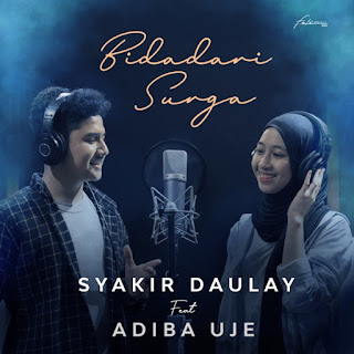 Syakir Daulay - Bidadari Surga (feat. Adiba Uje) on iTunes