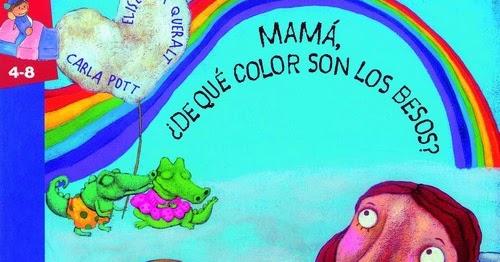 Desván Retales De Palabras Mamá De Qué Color Son Los Besos Cuento Elisenda Queralt