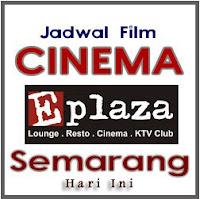 Jadwal Film Cinema E-Plaza Semarang