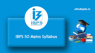 IBPS SO Mains Syllabus