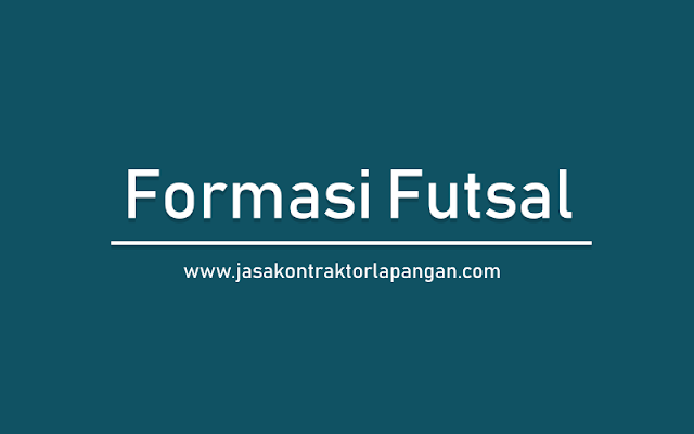Formasi Futsal Untuk Menyerang Bertahan Sport Futsal