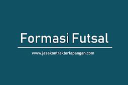 √ Formasi Futsal Untuk Menyerang & Bertahan