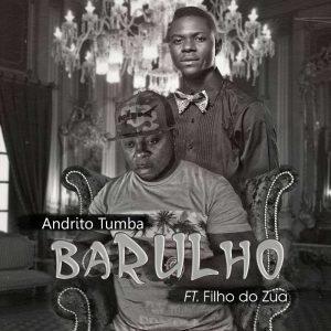 Andrito Tumba Feat. Filho do Zua - Barulho