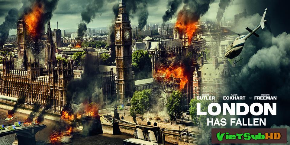 Phim Luân Đôn Thất Thủ VietSub HD | London Has Fallen 2016