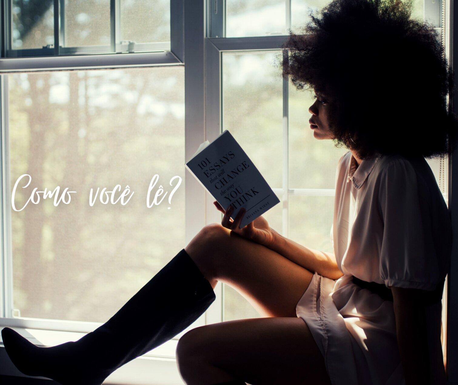 Como você lê?