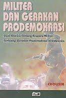Judul Buku:Militer Dan Gerakan Prodemokrasi – Studi Analisis Tentang Respons Militer Terhadap Gerakan Prodemokrasi di Indonesia